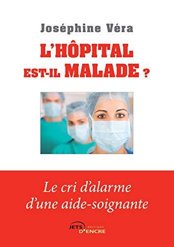 9782354852375: L'hopital est-il malade ? Le cri d'alarme d'une aide-soignante (French Edition)