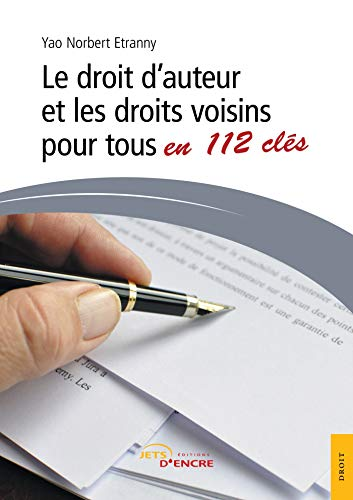 9782354856182: Le droit d'auteur et les droits voisins pour tous en 112 cl�s