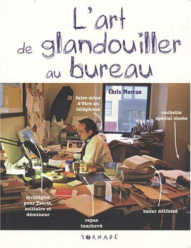 9782354860301: L'art de glandouiller au bureau (French Edition)