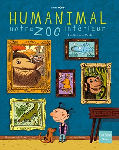 HUMANIMAL NOTRE ZOO INTERIEUR: PANAFIEU J B DE