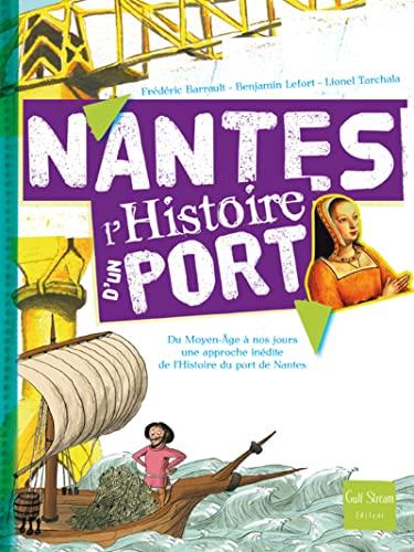 9782354880668: Nantes. L'Histoire D'Un Port (English and French Edition)