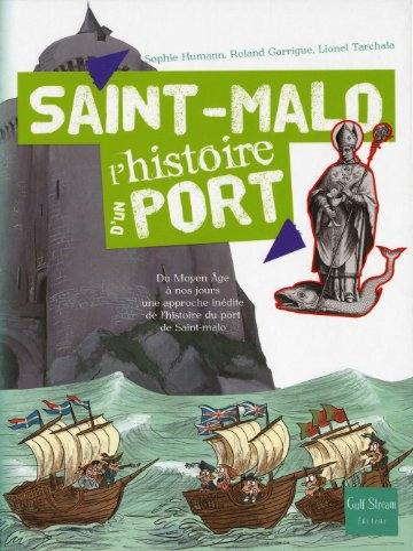 9782354880675: Saint-Malo. L'Histoire D'Un Port (English and French Edition)