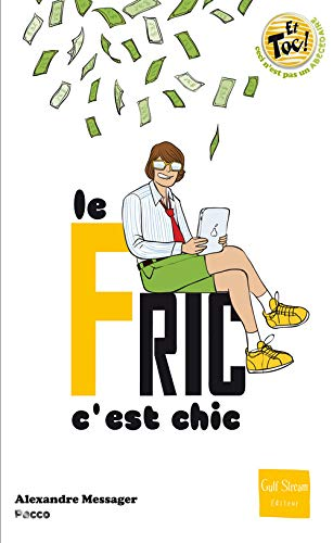 Fric c'est chic (Le): Messager, Alexandre
