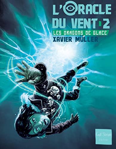 Oracle du vent (L'), t. 02: Müller, Xavier