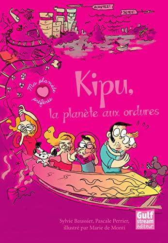 9782354881900: Kipu, La Plan'te Aux Ordures (English and French Edition)