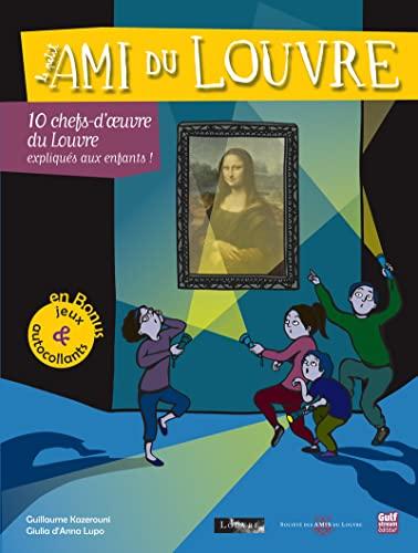 9782354882204: Petit Am I Du Louvre. 10 Chefs-D'Oeuvres Du Louvre Expliqu's Aux Enfants!(le) (English and French Edition)