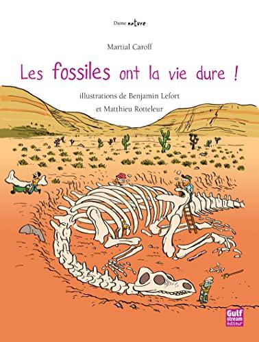 Fossiles ont la vie dure! (Les): Caroff, Martial