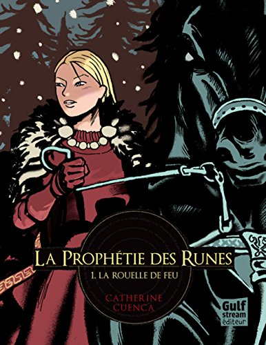 9782354883263: La prophétie des runes, Tome 1 : La rouelle de feu