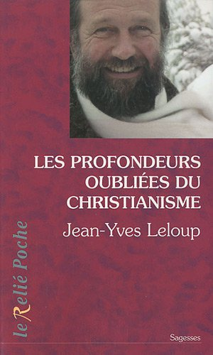 PROFONDEURS OUBLIEES DU CHRISTIANISME -L: LELOUP JEAN YVES NED
