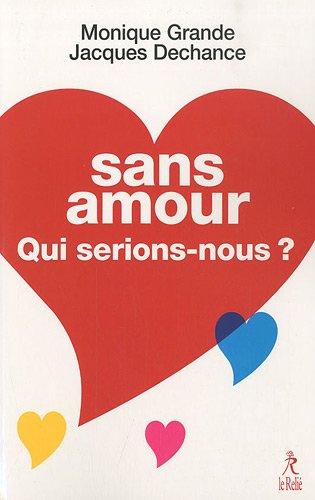 9782354900441: Sans amour, qui serions-nous ? (French Edition)