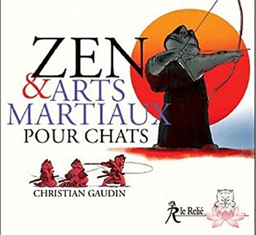 Zen et arts martiaux pour chats: Christian Gaudin
