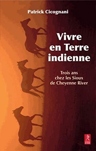 9782354900953: Vivre en terre indienne : Trois ans chez les Sioux de Cheyenne River