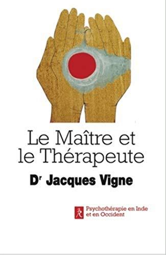 MAITRE ET LE THERAPEUTE -LE-: VIGNE JACQUES