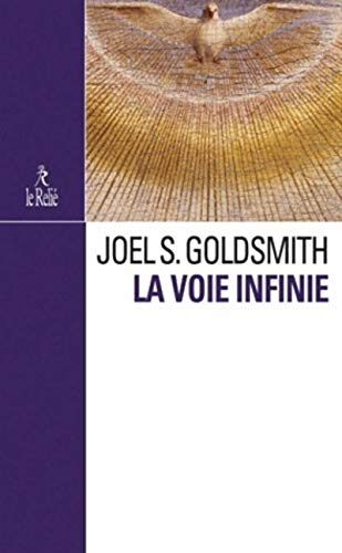 VOIE INFINIE (LA) : UN ENSEIGNEMENT POUR NOTRE TEMPS: GOLDSMITH JOEL S