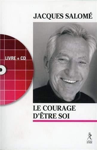 COURAGE D'ÊTRE SOI (LE) (LIVRE+CD): SALOME JACQUES