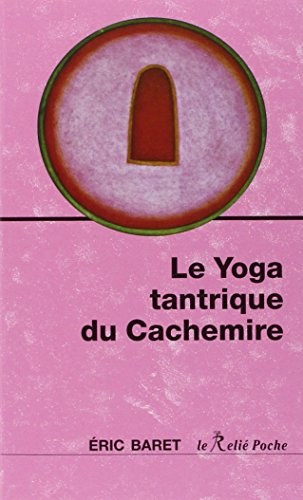 9782354901271: Le yoga tantrique du cachemire