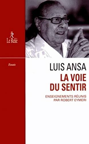 9782354901394: La voie du sentir : Transcription de l'enseignement oral de Luis Ansa