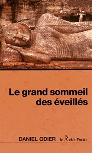 GRAND SOMMEIL DES ÉVEILLÉS (LE): ODIER DANIEL