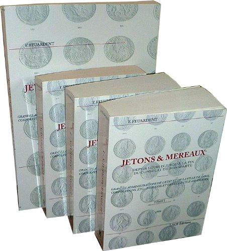 9782354980306: JETONS ET MEREAUX Depuis Louis XI jusqu'à la fin du Consulat de Bonaparte en 4 volumes
