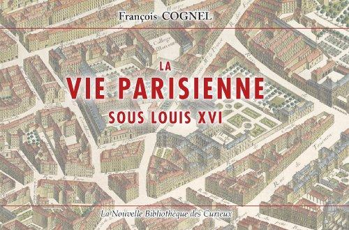 9782354980511: La vie parisienne sous Louis XVI
