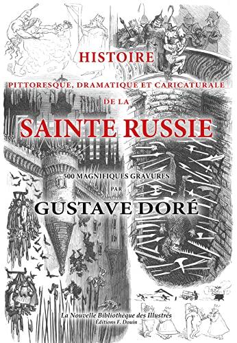 9782354980863: Histoire Pittoresque, Dramatique et Caricaturale de la Sainte Russie - Ill. Gustave Dore