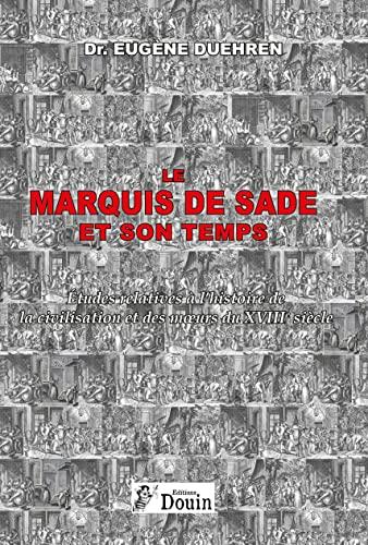 Imagen de archivo de Le marquis de Sade et son temps - Etudes relatives à l'histoire de la civilisation et des moeurs (French Edition) a la venta por Gallix