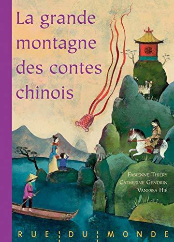 9782355040344: La grande montagne des contes chinois : Fables, l�gendes et contes de la Chine traditionnelle