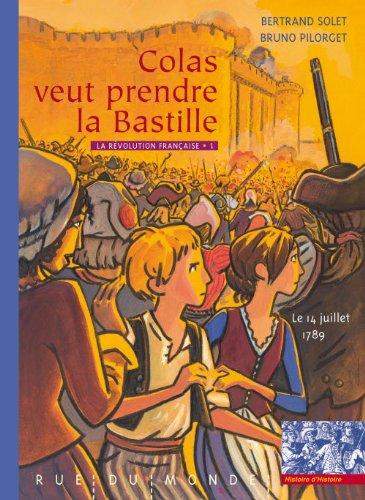 9782355040696: La Révolution française, Tome 1 : Colas veut prendre la Bastille