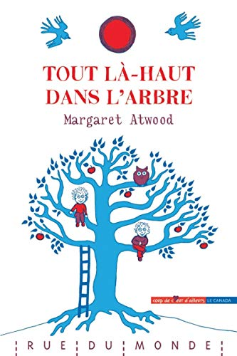 Tout là -haut dans l'arbre (French Edition) (9782355041112) by Margaret Atwood