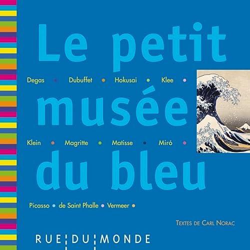 Petit musée du bleu (Le): Norac, Carl