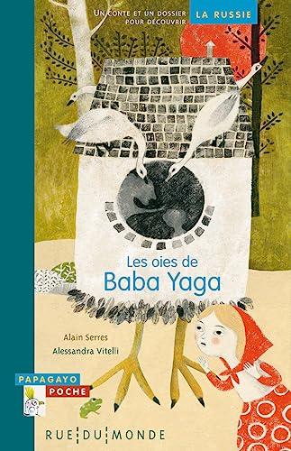 Oies de Baba Yaga (Les): Serres, Alain