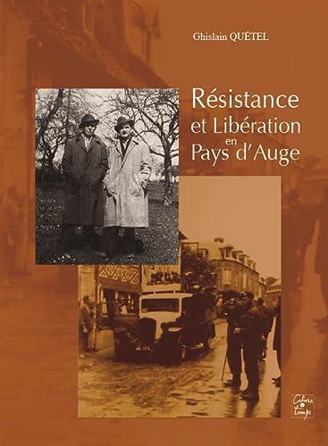 9782355070747: Résistance et libération en Pays d'Auge : En liaisons et actions entre Cherbourg et Pont-Audemer jusqu'à Amiens