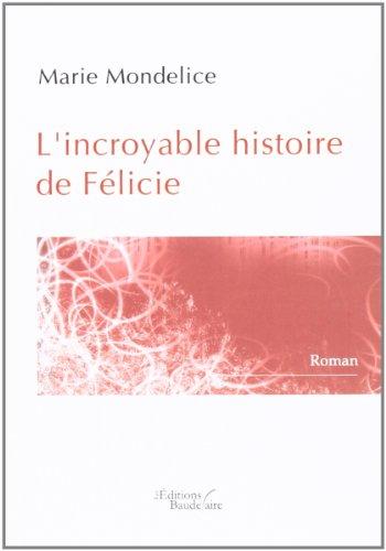 9782355081347: L Incroyable Histoire de Felicie