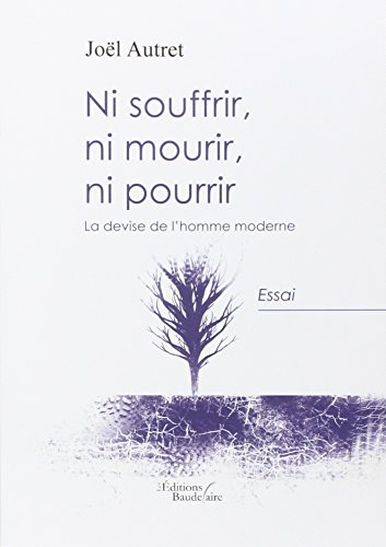 9782355081460: Ni Souffrir Ni Mourir Ni Pourrir