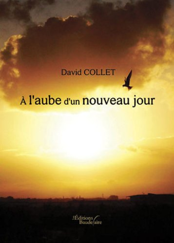A L'AUBE D'UN NOUVEAU JOUR: David Collet