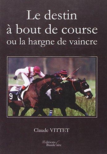 9782355084713: Le destin à bout de course ou la hargne de vaincre (French Edition)
