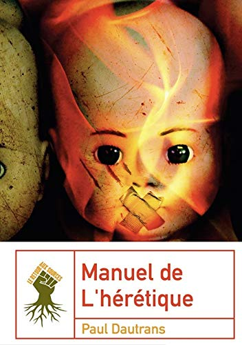 MANUEL DE L HERETIQUE: DAUTRANS PAUL