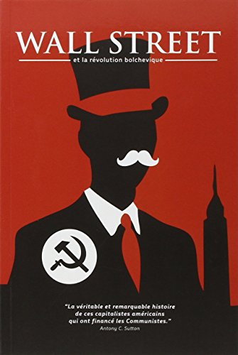 Wall Street et la revolution bolchevique: Suton Antony C