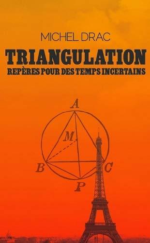 Triangulation Reperes pour des temps incertains: Drac Michel