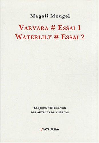 9782355130083: Varvara # Essai 1 / Waterlily # Essai 2 (French Edition)