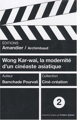 9782355160332: Wong Kar-Wai, la modernité d'un cinéaste asiatique