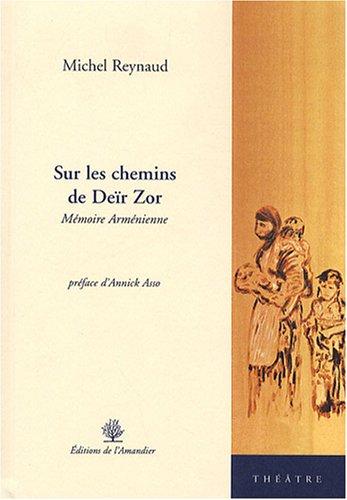 """""""sur les chemins de Deïr Zor ; mémoire arménienne"""" (2355160449) by Michel Reynaud"""