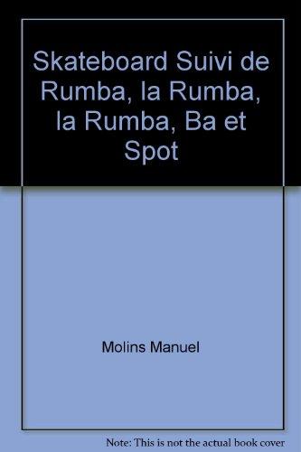 9782355160486: Skateboard Suivi de Rumba, la Rumba, la Rumba, Ba et Spot