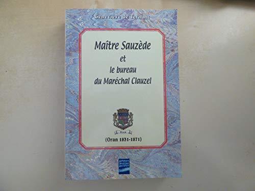 9782355170003: Maitre Sauzede et le Bureau du Marechal Clauzel