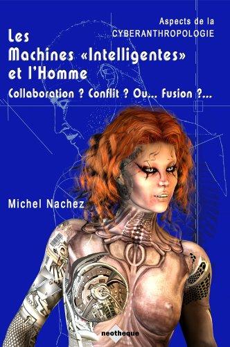 Les machines intelligentes et l'homme: Nachez, Michel
