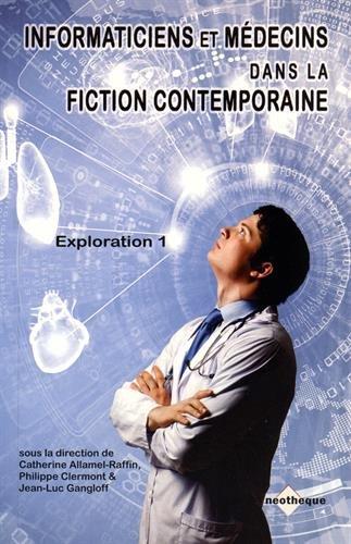 9782355253416: Informaticiens et m�decins dans la fiction contemporaine. : Tome 1, Exploration