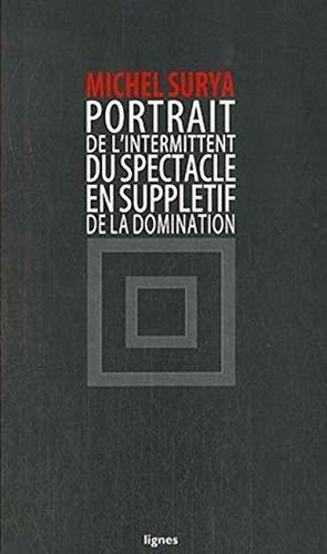 9782355260018: De la domination : Tome 4, Portrait de l'intermittent du spectacle en supplétif de la domination