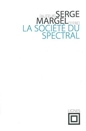 Société du spectral (La): Margel, Serge