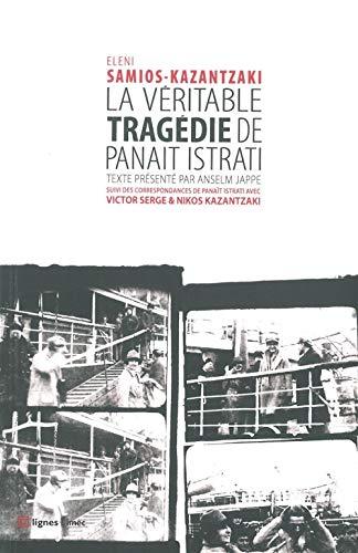 9782355261145: La véritable tragédie de Panaït Istrati (Archives de la pensée critique)