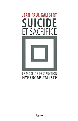 Suicide et sacrifice: Galibert, Jean-Paul